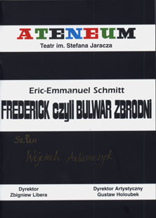 "Eric-Emmanuel Schmitt, ""Frederick or The Crime Boulevard (Frederick ou le Boulevard du Crime)"", Ateneum Theatre in Warsaw"